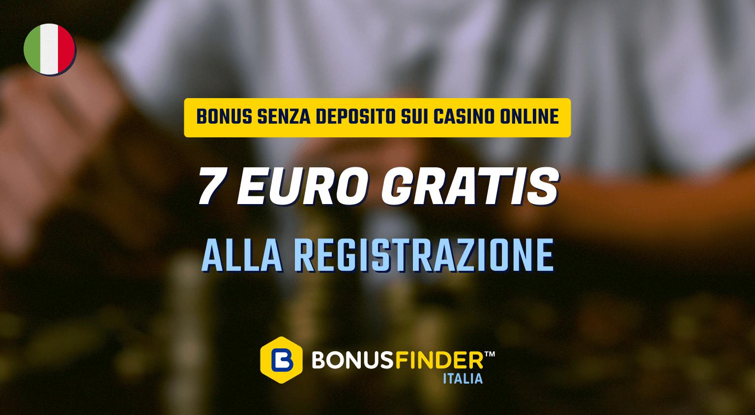 7 euro gratis alla registrazione